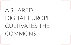 A Shared Digital Europe cultuvates the commons