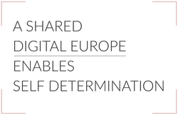 A Shared Digital Europe enables self-determination
